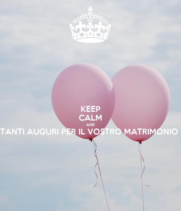 Auguri Il Vostro Matrimonio : Keep calm and tanti auguri per il vostro matrimonio poster