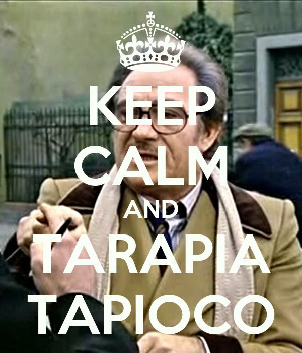 keep-calm-and-tarapia-tapioco-3.png