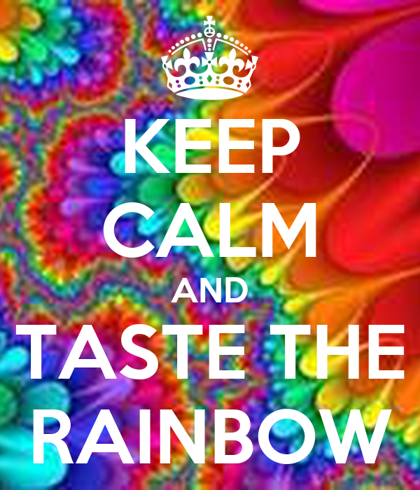 [Image: keep-calm-and-taste-the-rainbow-37.png]