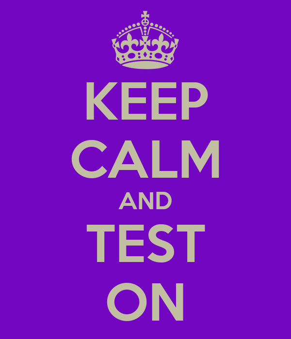 KEEP CALM AND TEST ON Poster | Nancy