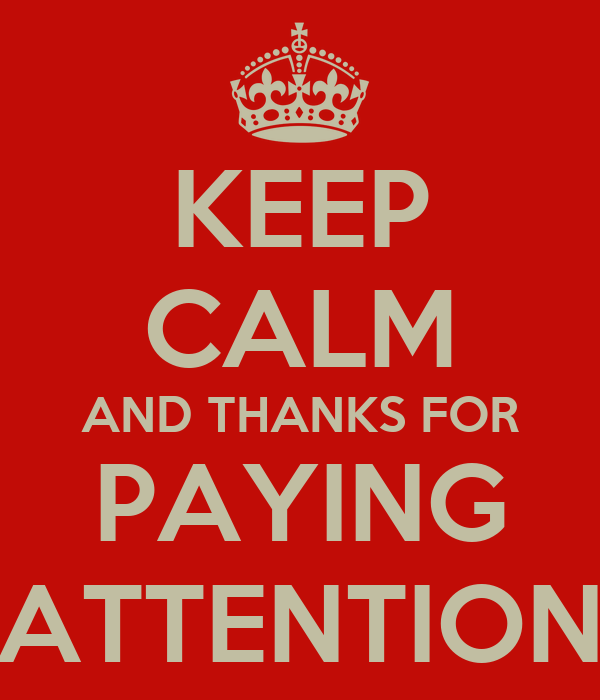 KEEP CALM AND THANKS FOR PAYING ATTENTION Poster
