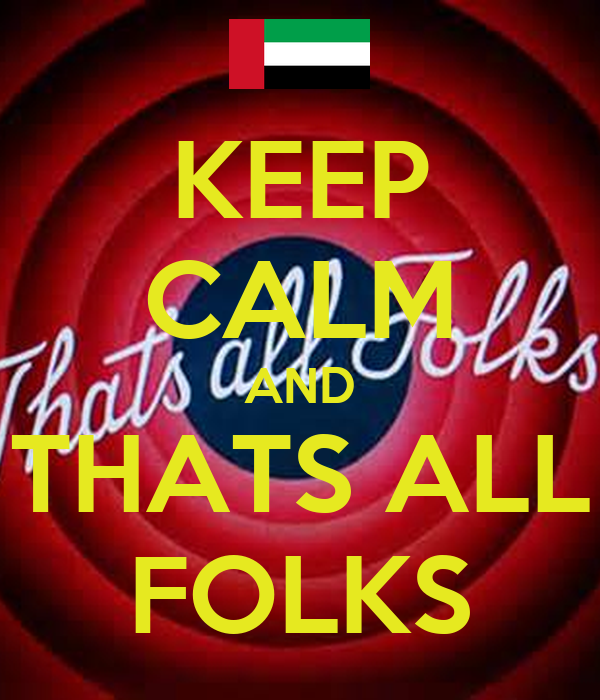keep calm and thats all folks keep calm and carry on