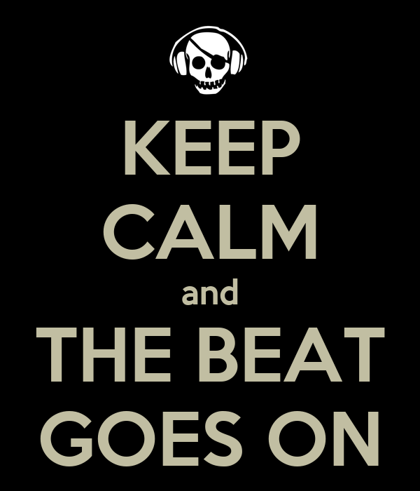 KEEP CALM and THE BEAT GOES ON Poster | Stratos | Keep ...