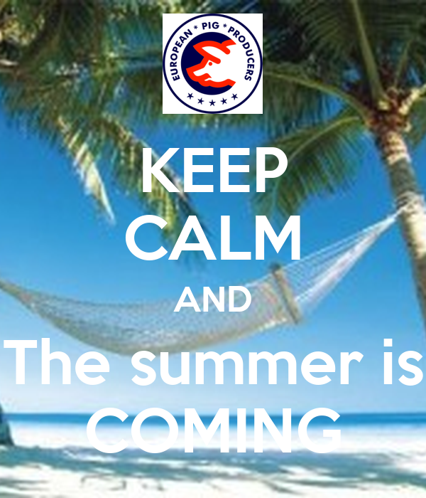 KEEP CALM AND The summer is COMING - KEEP CALM AND CARRY ON Image Generator