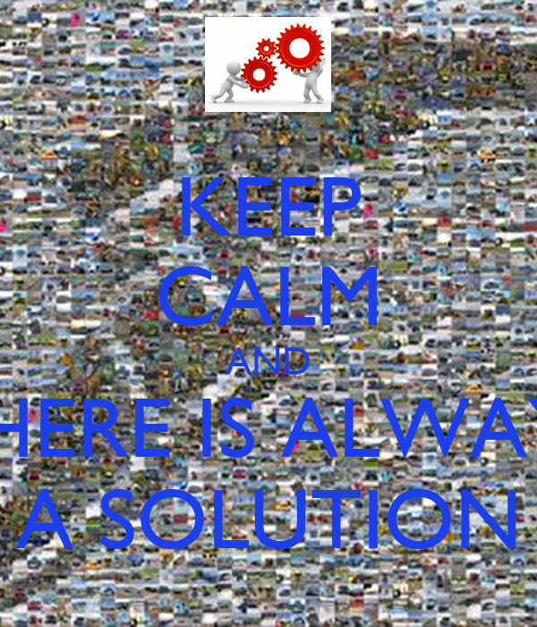 KEEP CALM AND THERE IS ALWAYS A SOLUTION Poster