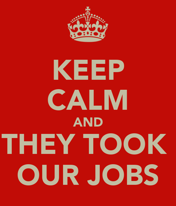 They Took Our Jobs Wallpaper Keep Calm And They Took Our