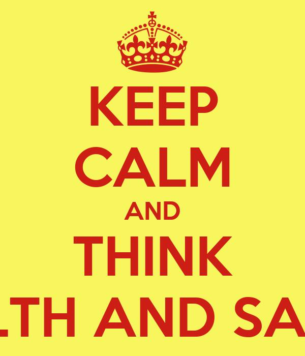 KEEP CALM AND THINK HEALTH SAFETY Poster GARETH Keep Calm o Matic