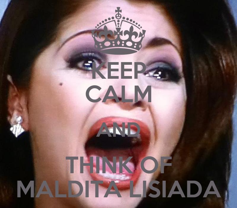 http://sd.keepcalm-o-matic.co.uk/i/keep-calm-and-think-of-maldita-lisiada-1.png