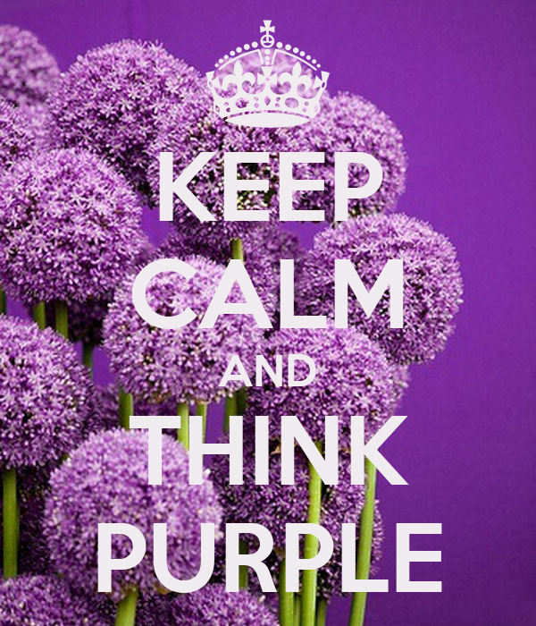 Buy Me Flowers Quote: KEEP CALM AND THINK PURPLE Poster