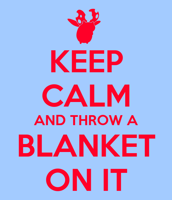 KEEP CALM AND THROW A BLANKET ON IT Poster Tenoni Keep CalmoMatic Cool Keep Calm And Throw A Blanket On It