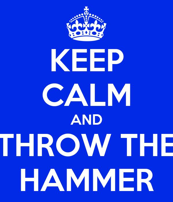 Hammer Throw Wallpaper Keep Calm And Throw The Hammer