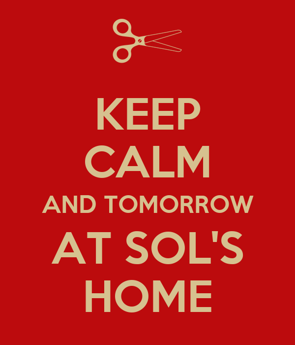 Keep calm and tomorrow at sol 39 s home poster cande keep for Tomorrow s home