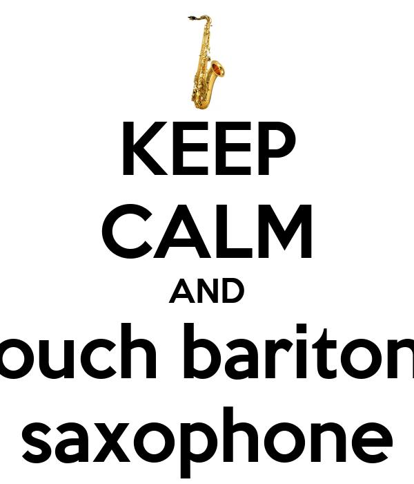 Keep Calm And Touch Baritone Saxophone Poster Dai Keep Calm O Matic