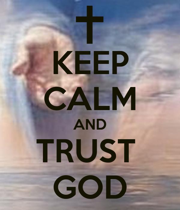KEEP CALM AND TRUST GOD Poster Armine Keep CalmoMatic