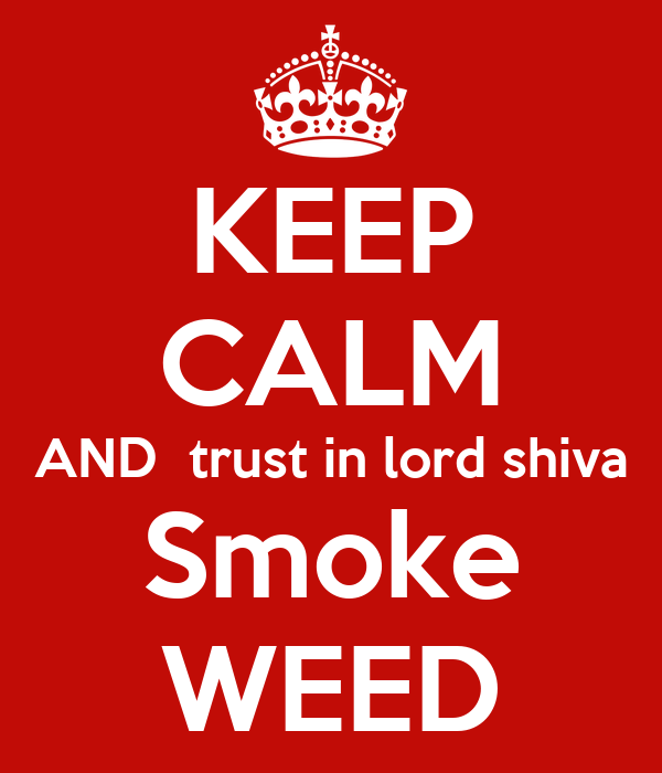 Keep Calm And Trust In Lord Shiva Smoke Weed Poster Hesting Keep Calm O Matic