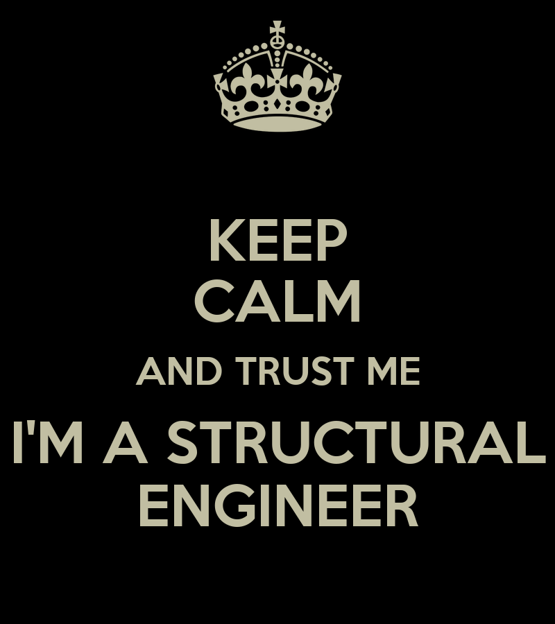 Keep Calm And Trust Me I 39 M A Structural Engineer Poster