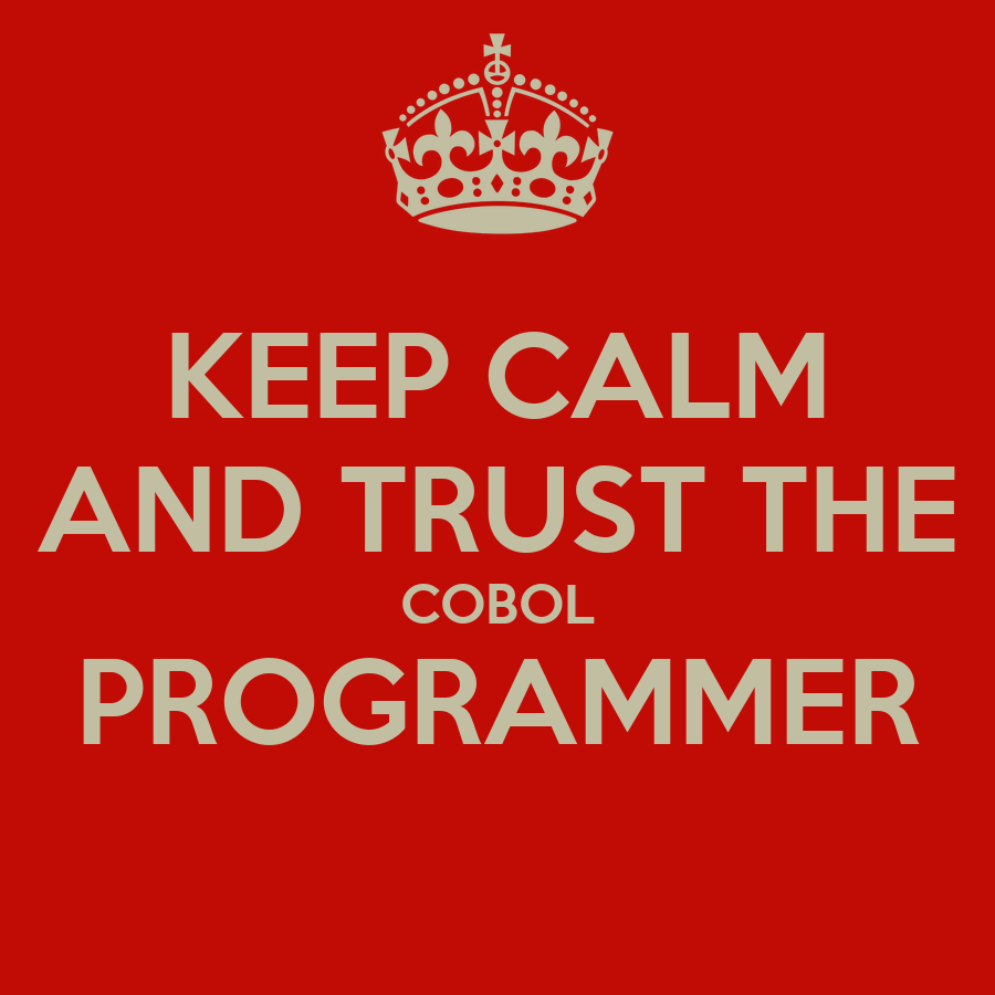 keep calm and trust the cobol programmer poster