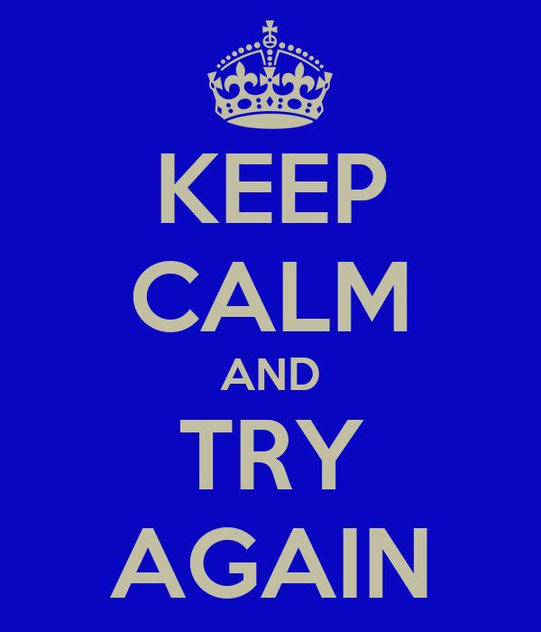 Candidature d'un enu pas comme les autres Keep-calm-and-try-again-36