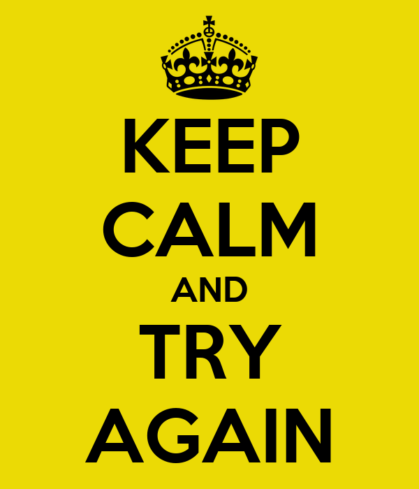 keep-calm-and-try-again-43.png