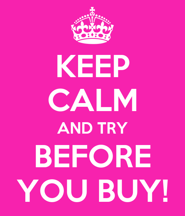KEEP CALM AND TRY BEFORE YOU BUY! Poster | MISS DIZZY | Keep Calm ...
