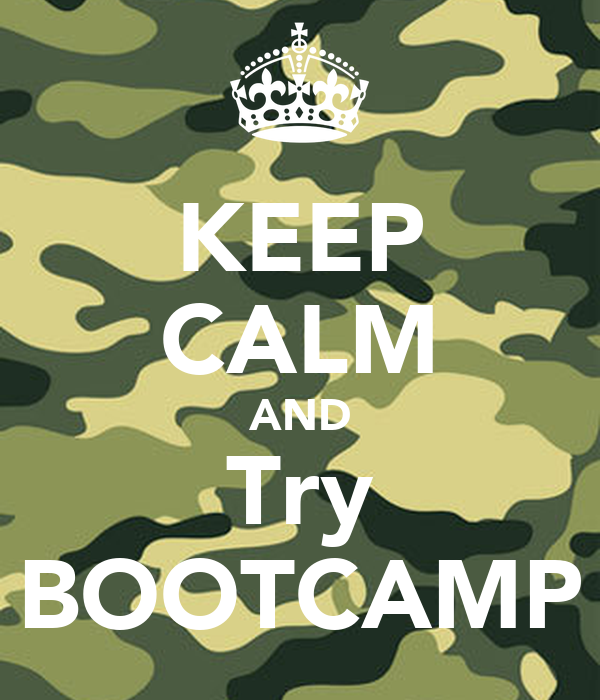 KEEP CALM AND Try BOOTCAMP Poster Fideluxembourg Keep
