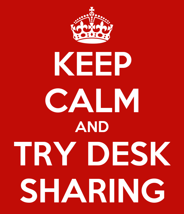 KEEP CALM AND TRY DESK SHARING Poster BRIGID Keep Calm
