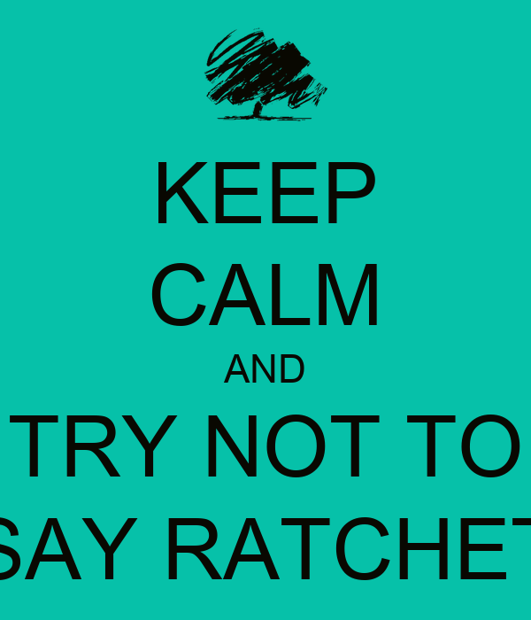 how to say ratchet in spanish