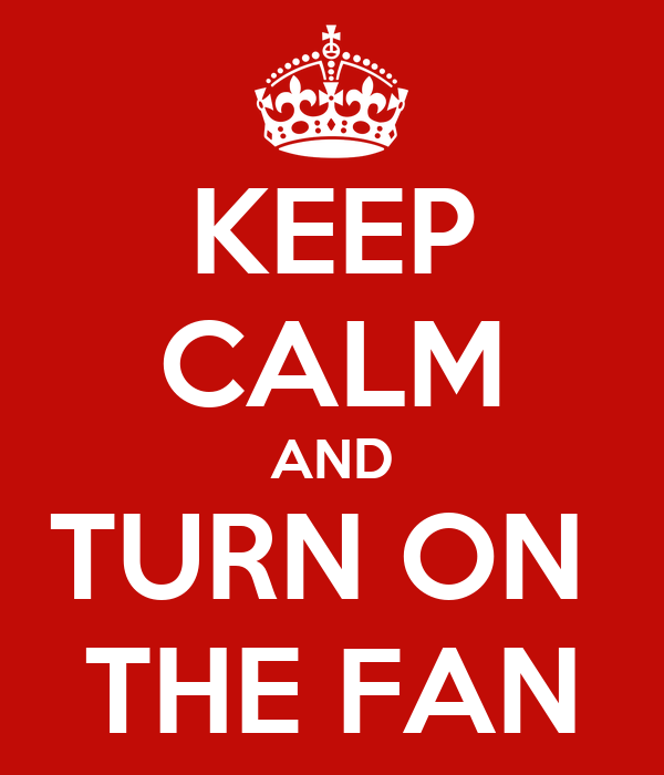 KEEP CALM and ..... crea il tuo Keep-calm-and-turn-on-the-fan-6