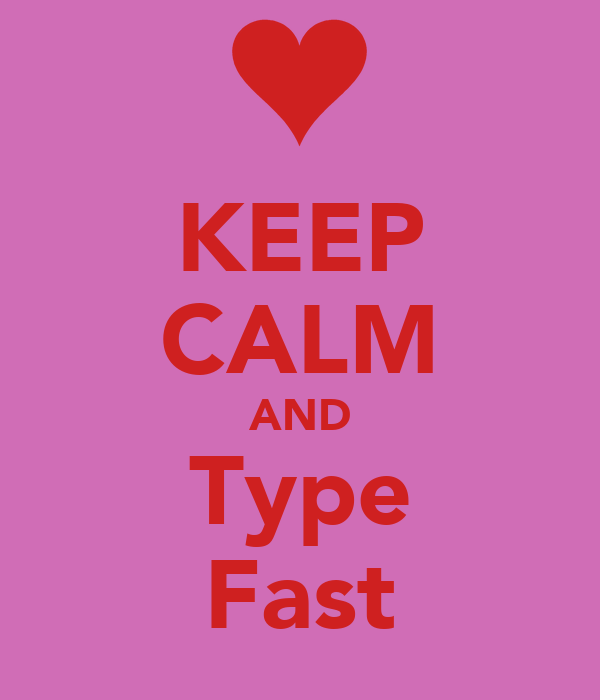 Keep calm and type fast poster paige keep calm o matic for Keep calm font download
