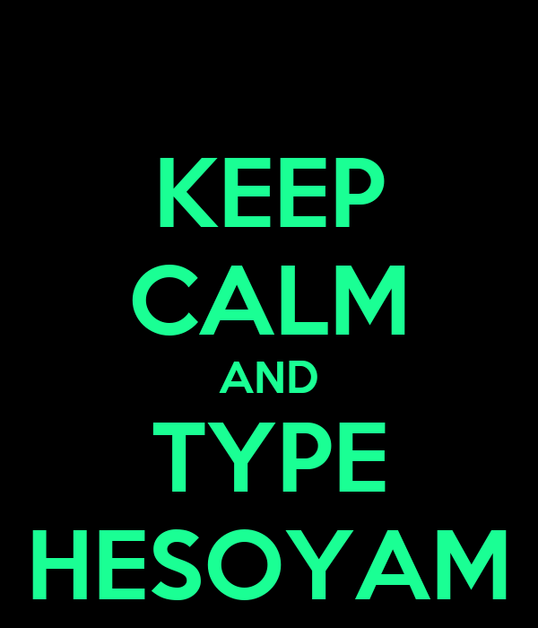 Keep calm and type hesoyam poster lele keep calm o matic for Keep calm font download