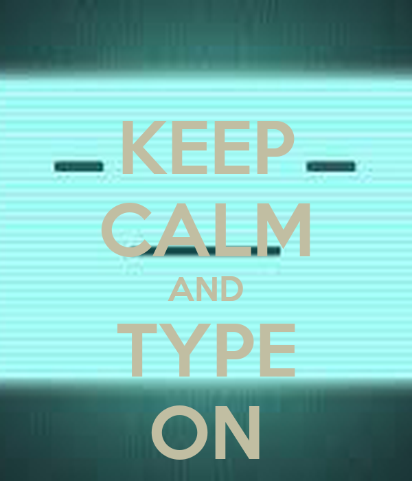 Keep calm and type on poster mr bacon yums keep calm for Keep calm font download