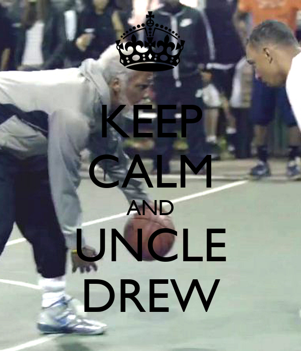 KEEP CALM AND UNCLE DREW Poster