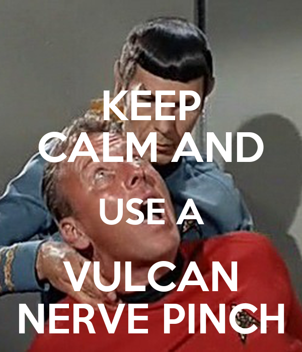 keep-calm-and-use-a-vulcan-nerve-pinch-6