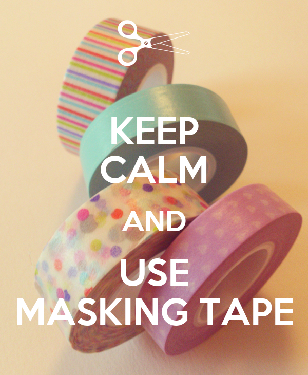 Keep calm and use masking tape poster gladysbricoles keep calm o matic - Masking tape utilisation ...