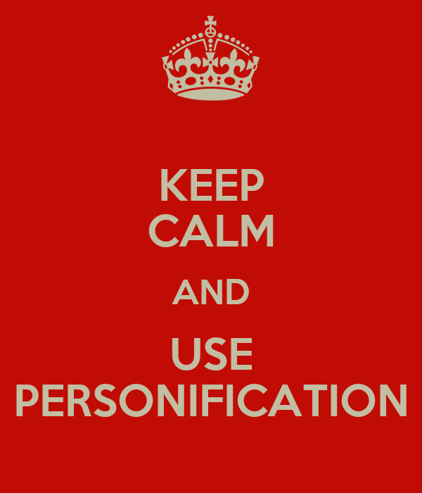 KEEP CALM AND USE PERSONIFICATION Poster | THARI GHAN ...