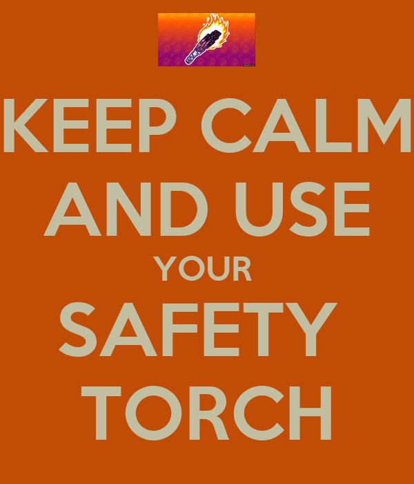 Safety Torch Wallpaper And Use Your Safety Torch