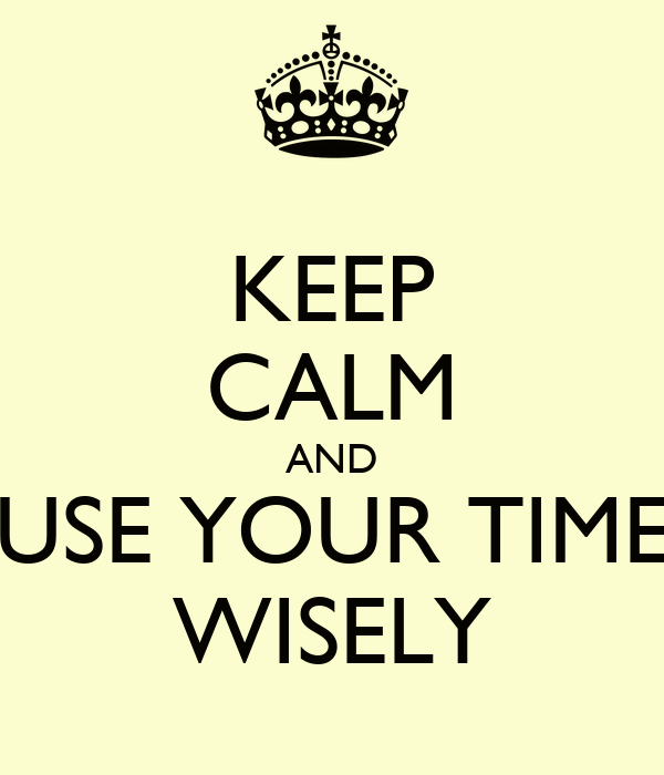 Use your time wisely essay
