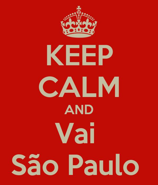 KEEP CALM AND Vai  São Paulo