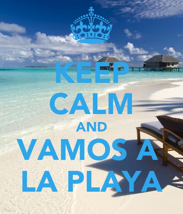 keep calm and vamos a la playa poster koki keep calm o matic. Black Bedroom Furniture Sets. Home Design Ideas