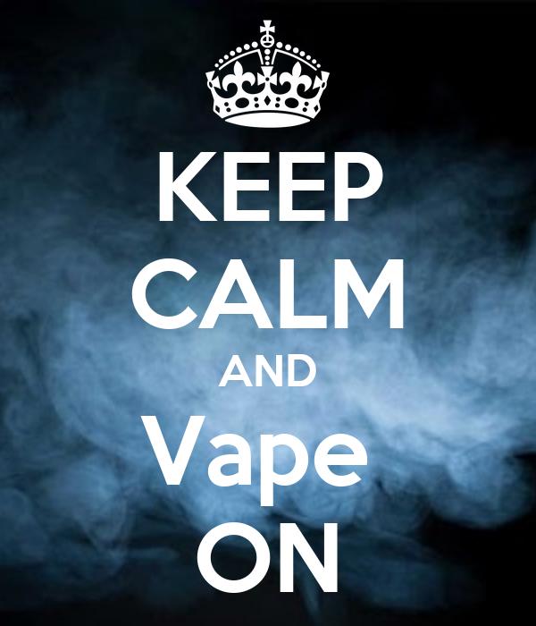 Keep Calm And Vape On Poster Kody Keep Calm O Matic