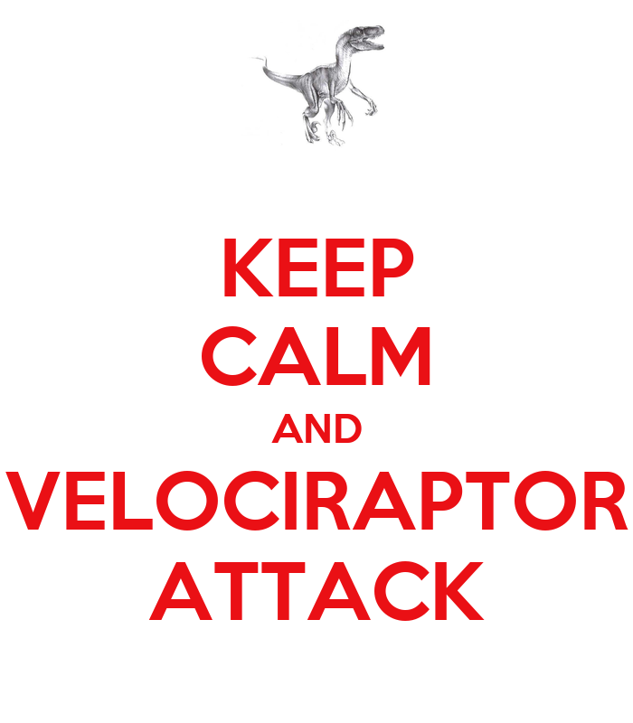 KEEP CALM AND VELOCIRAPTOR ATTACK - KEEP CALM AND CARRY ON Image ... Velociraptor Keychain