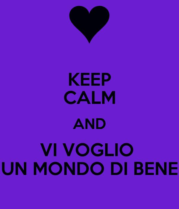 Keep Calm And Vi Voglio Un Mondo Di Bene Poster Giorgia Keep