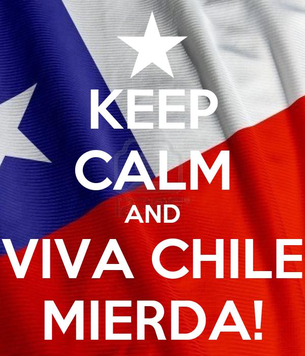 keep-calm-and-viva-chile-mierda-8.png