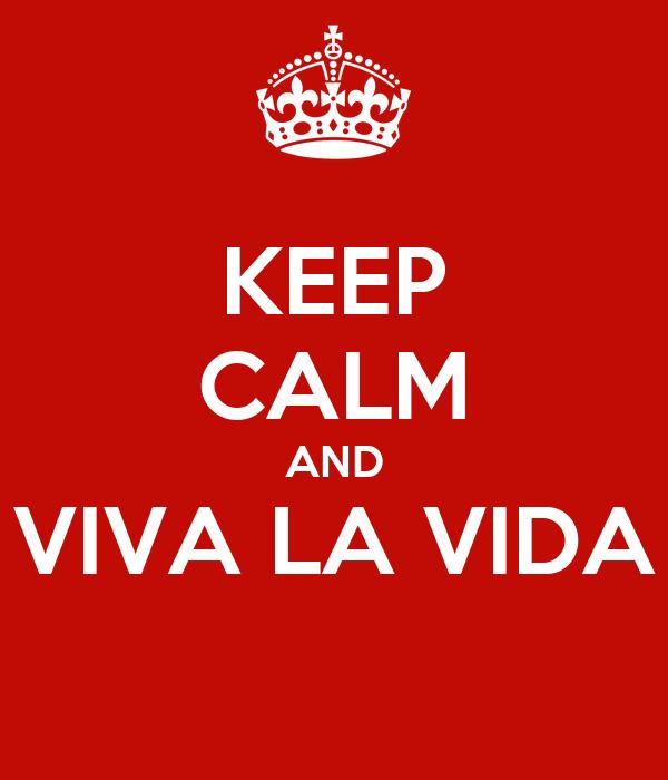Keep calm and viva la vida 38