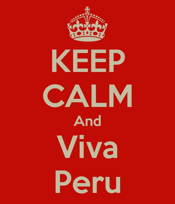 KEEP CALM And Viva Peru
