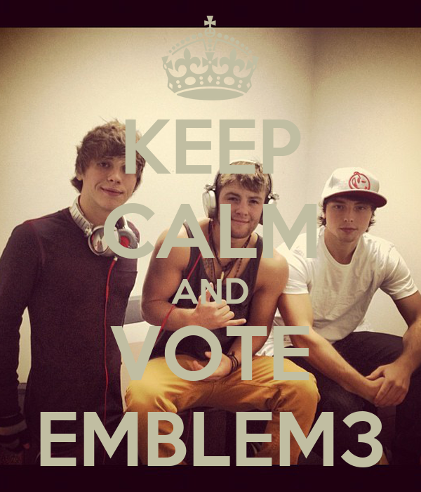 Emblem3 Wallpaper For Iphone Keep calm and vote emblem3