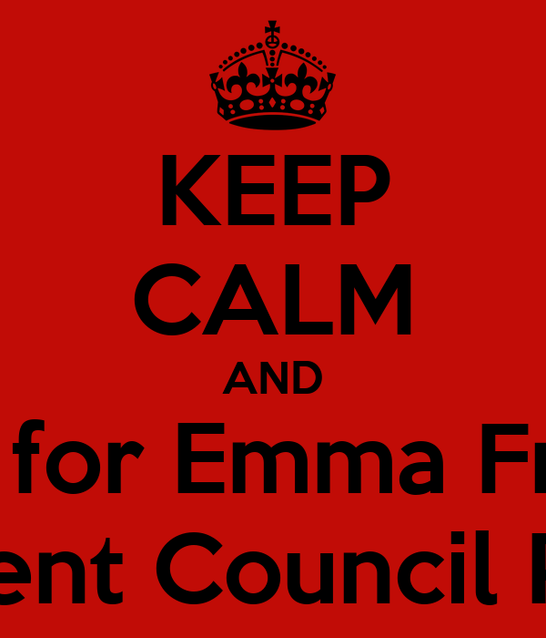 KEEP CALM AND Vote for Emma Freitas For Student Council ...