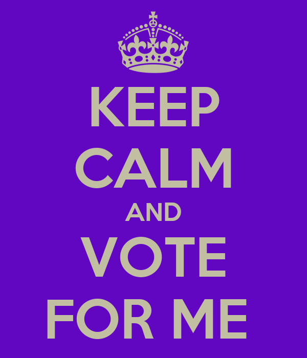 KEEP CALM AND VOTE FOR ME - KEEP CALM AND CARRY ON Image Generator