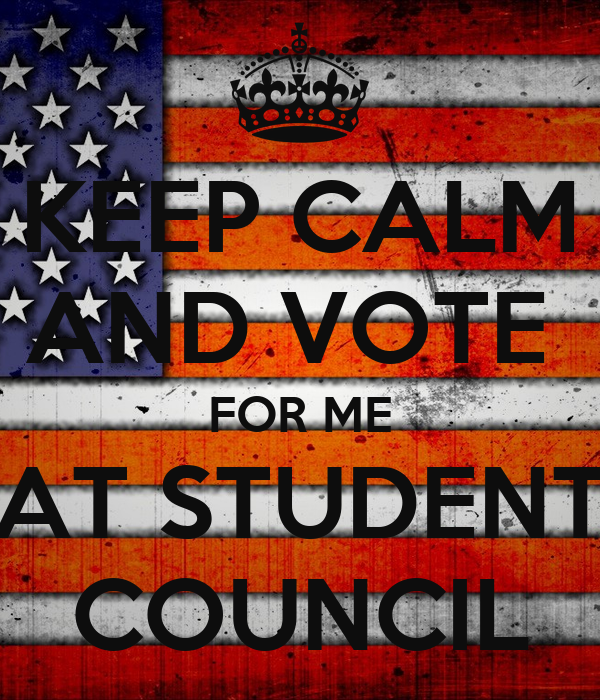 KEEP CALM AND VOTE FOR ME AT STUDENT COUNCIL Poster ...