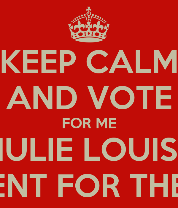 KEEP CALM AND VOTE FOR ME BERTHULIE LOUIS-JEAN AS VICE ...